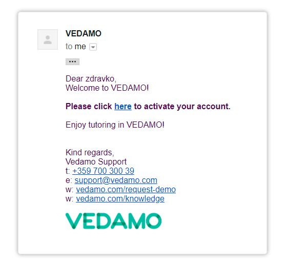 Active your account through the activation email to start using Vedamo's services